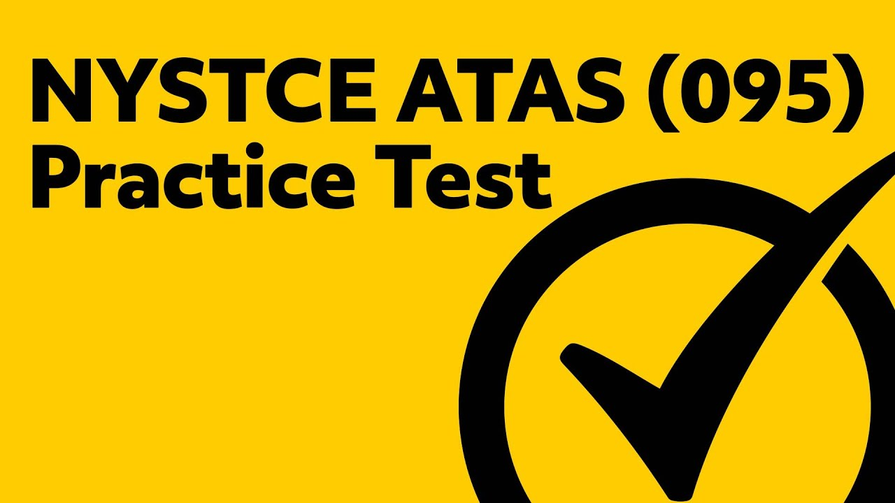 Nystce Assessment Of Teaching Assistant Skills Atas 095 Practice