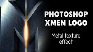 X-MEN movie logo | PHOTOSHOP tutorial creating a great metal texture effect with a custom initial