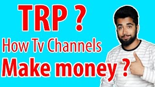 [Hindi-हिन्दी] What is TRP? How TV Channels Make money    Explained - 2017
