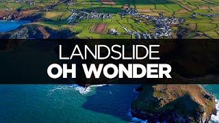 [LYRICS] Oh Wonder - Landslide