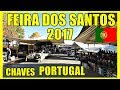 FEIRA DOS SANTOS 2017 - CHAVES - PORTUGAL