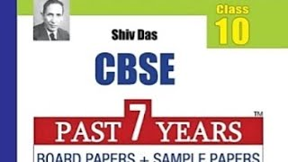 REVIEW OF SHIV DAS CLASS 10 CBSE MATHS PAST 7 YEARS BOARD SAMPLE PAPERS