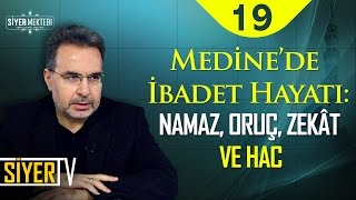 Medine'de İbadet Hayatı: Namaz, Oruç, Zekât ve Hac | Prof. Dr. Yusuf Ziya Keskin (19. Ders)