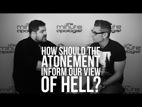 939. How Should The Atonement Inform Our View Of Hell?