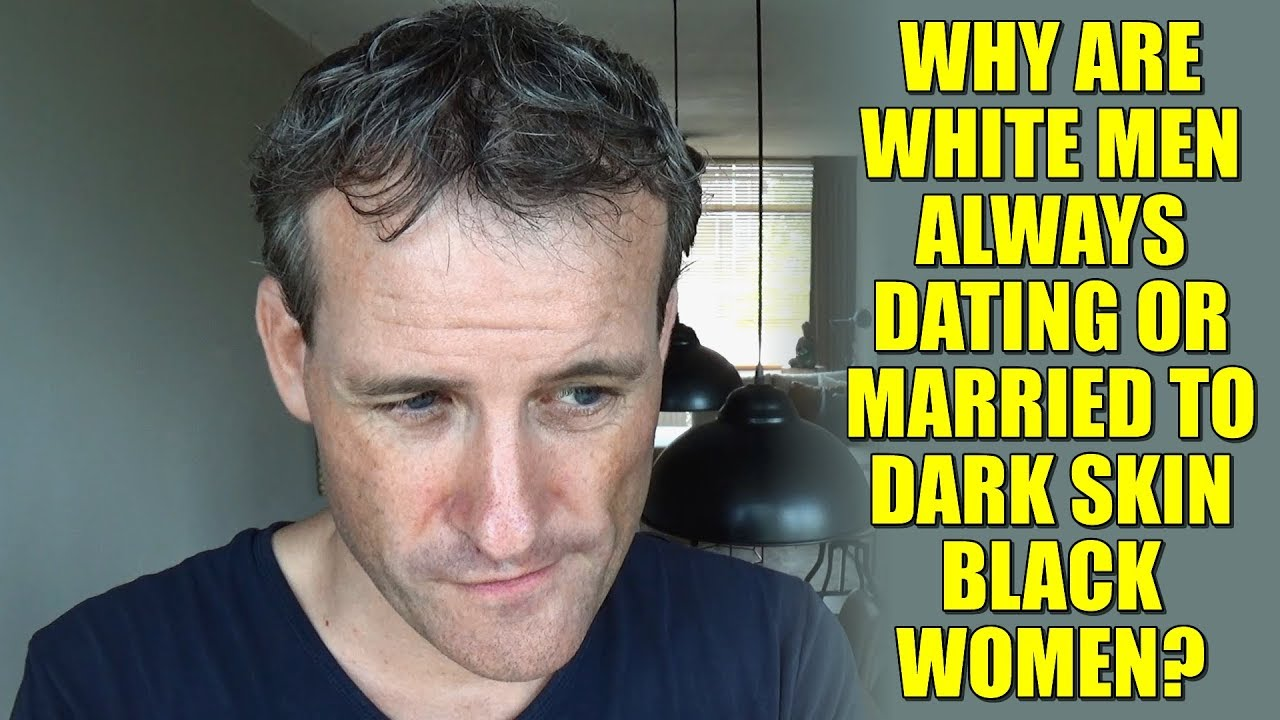 Why Are White Men Always Dating Or Married To Dark Skin -2626