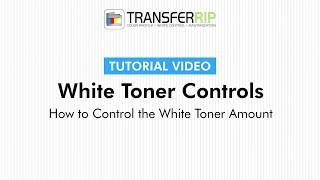 TransferRIP Part 6.3 - Control the White Toner Amount (White Toner Controls)