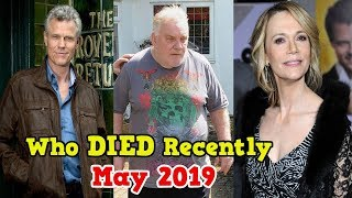 Famous Hollywood Celebrity Who DIED Recently May 2019