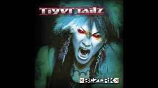 Tigertailz - Bezerk