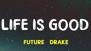 Future - Life Is Good (Lyrics) ft. Drake