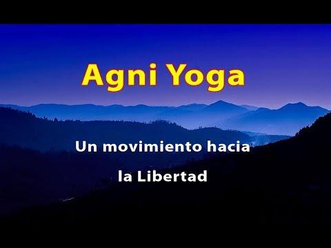 Agni Yoga - Un movimiento hacia la Libertad