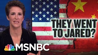 Rex Tillerson Parroted China Talking Points Written By Jared Kushner | Rachel Maddow | MSNBC