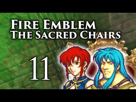 Part 11: Let's Play Fire Emblem 8 PME, The Sacred Chairs -