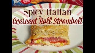 Spicy Italian Crescent Roll Stromboli