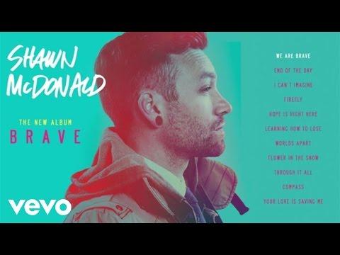 Shawn McDonald - Brave (Album Sampler)