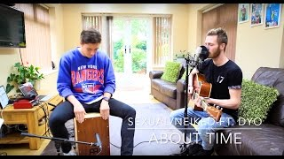 Sexual/NEIKED ft. Dyo - About Time Acoustic Cover