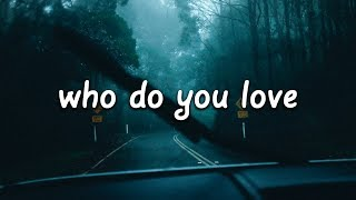 The Chainsmokers &amp 5 Seconds of Summer - Who Do You Love (Lyrics)