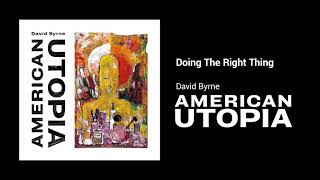 David Byrne - Doing The Right Thing (Official Audio)