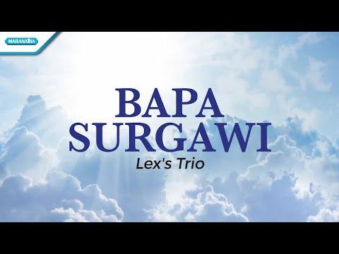 Bapa Surgawi - Lex's Trio (with Lyric)