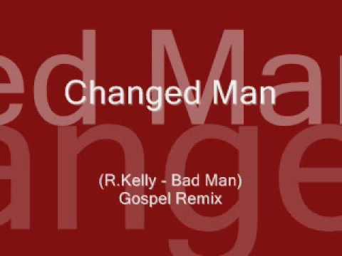 R.Kelly - I'm a Bad Man(GospelRemix)