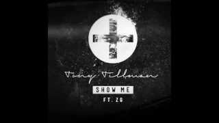 Tony Tillman feat. ZG- Show Me