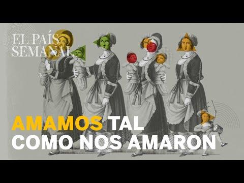 Amamos tal como nos amaron  Psicología  El País Semanal