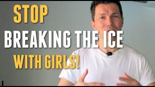 "How To Approach A Girl - Why You Should Never ""Break The Ice"" With Women (Frame And Context)"