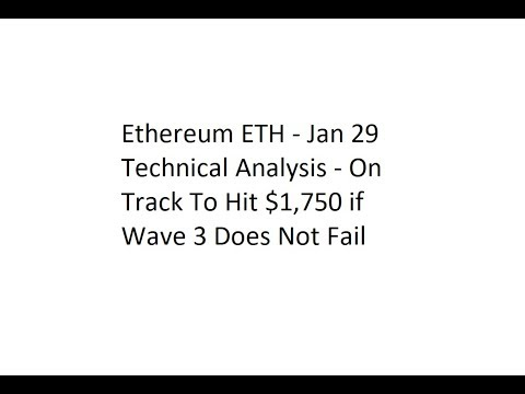 Ethereum ETH - Jan 29 Technical Analysis - $1,750 Target, Provided No Wave Failures
