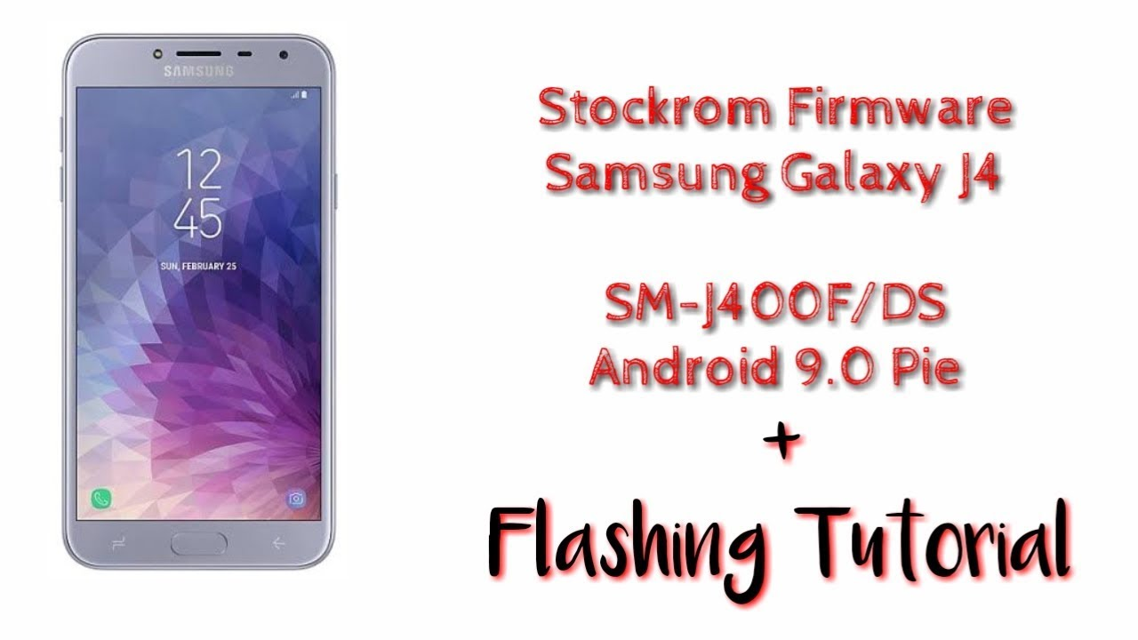 Stockrom Firmware Samsung J4 SM-J400F 9 0 Pie for Flashing