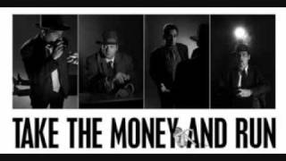 Take The Money and Run-Things are Really Strange