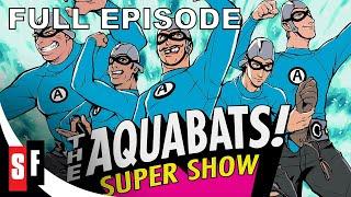 The Aquabats! Super Show!: Season 1 Episode 1 - Pilot (HD)