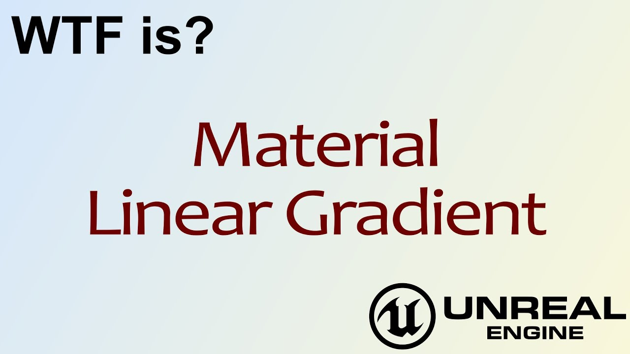 Wtf is material linear gradient in unreal engine 4 ue4 youtube wtf is material linear gradient in unreal engine 4 ue4 malvernweather Gallery