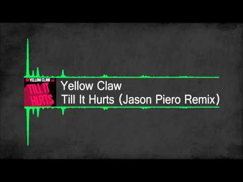 [Big Room] Yellow Claw - Till It Hurts (Jason Piero Remix) [Free Download]