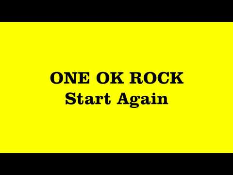 ONE OK ROCK - Start Again (Lyrics Video)