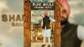 Buhe Khule (Yaaran Vaste) | Full Song | Sharan Sandhu | Mista Baaz | Latest Punjabi Song 2017