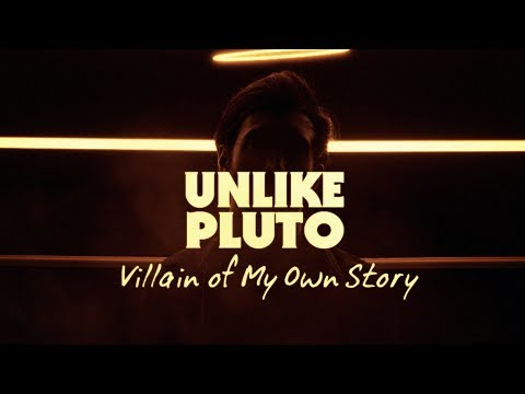 Unlike Pluto – Villain Of My Own Story