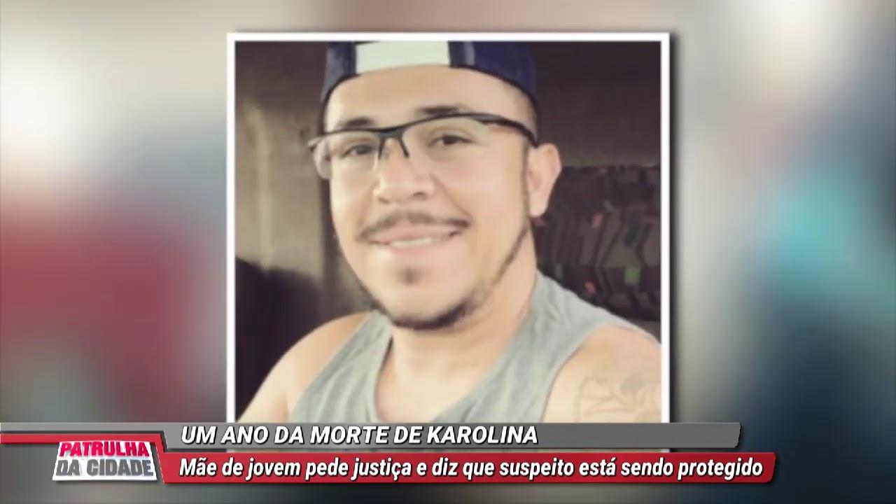 CASO KAROL, MÃE PEDE JUSTIÇA APÓS UM ANO DA MORTE DA FILHA