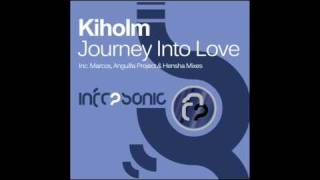 Kiholm - Journey Into Love (Anguilla Project Remix)