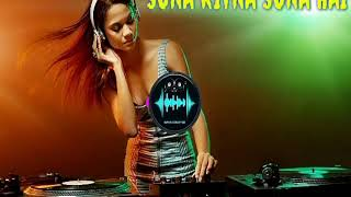 Sona Kitna Sona Hai |Dj Mix 2017 |DJ ARUN MIXING
