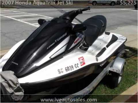 2007 Honda AquaTrax Jet Ski Used Cars Atlanta GA - YouTube
