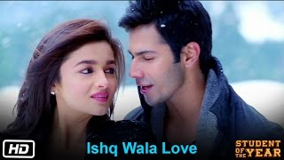 ishq wala love student of the year the official song sidharth malhotra alia bhatt
