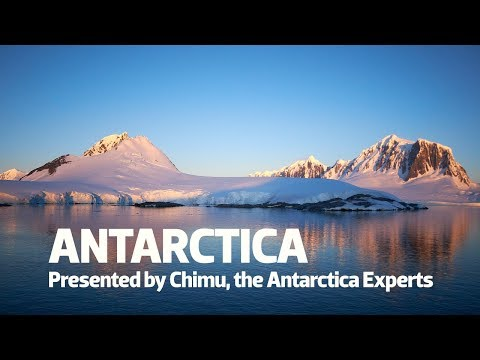 Antarctica - Presented by Chimu, the Antarctica Experts