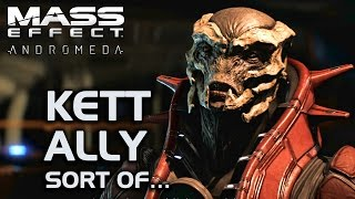 Mass Effect Andromeda - Kett Ally, Sort of…
