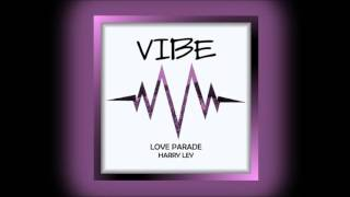 Harry Ley - Love Parade [FREE DOWNLOAD]