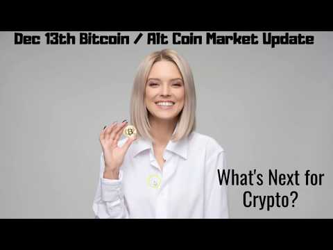 December 13th Bitcoin Cryptocurrency Alt Coin Market Update