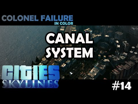Cities Skylines #14 : Canal System