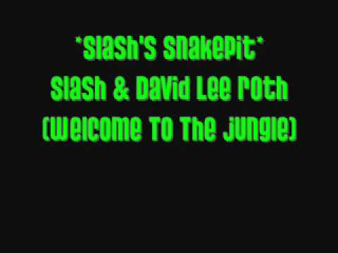 Slash's Snakepit with  David Lee Roth – Welcome To The Jungle.