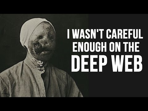"""I wasn't careful enough on the deep web"" Creepypasta"