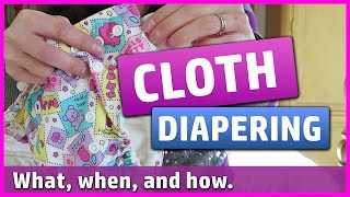 Cloth Diapering - What, When, and how