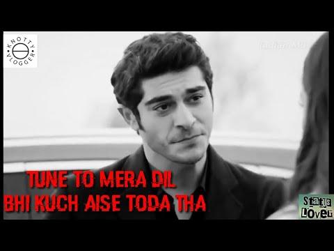 Tune To Mera Dil Bhi Kuch Aise Toda Tha || Hayat & Murat Video Song