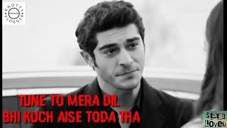 Tune to Mera Dil bhi kucch aise Toda tha  || Hayat & Murat video song